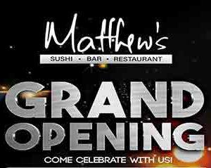 Matthew's Grand Opening